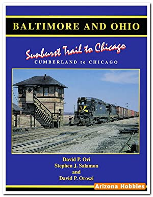 B&O Sunburst Trail to Chicago: Cumberland to Chicago