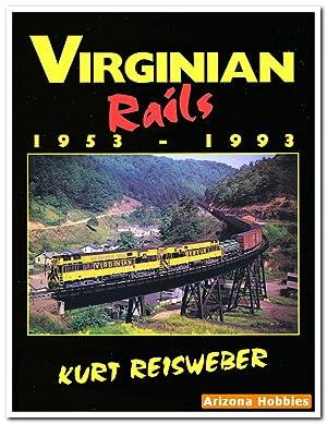 Virginian Rails 1953-1993: Kurt Riesweber