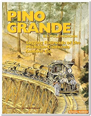 Pino Grande: Logging Railroads of the Michigan-California: R. S. Polkinghorn
