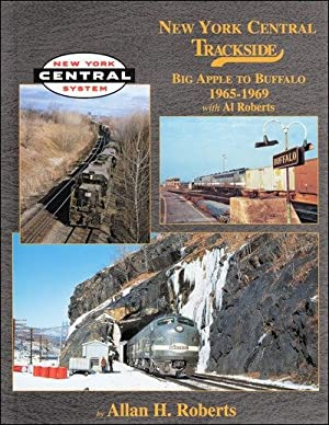 New York Central Trackside Big Apple to Buffalo 1965-1969: Allan Roberts