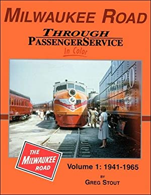 Milwaukee Road Through Passenger Service In Color Vol. 1: 1941-1965: Greg Stout