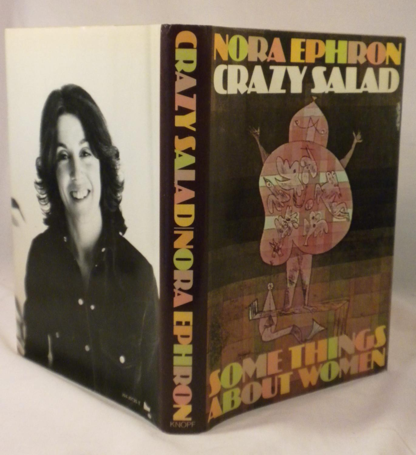 nora ephron essays crazy salad Nora ephron passed away today not only did we lose an amazing writer, thinker, journalist, storyteller, and director we lost the world's funniest feminist related: words as truth: the.