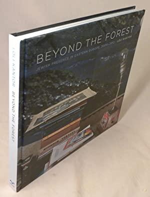 Beyond the Forest: Jewish Presence in Eastern Europe, 2004-2012 (Exploring Jewish Arts and Culture)...
