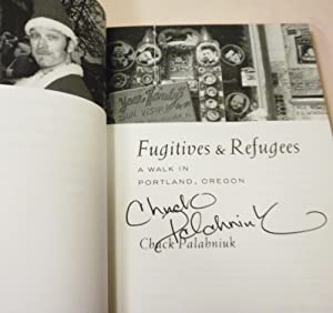 Fugitives and Refugees: A Walk in Portland, Oregon: Chuck Palahnuik