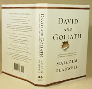 David and Goliath: Underdogs, Misfits, and the Art of Battling Giants: Malcolm Gladwell