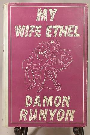 My Wife Ethel: Damon Runyon
