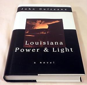 Louisiana Power and Light: John Dufresne