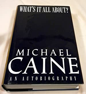 What's It All About?: Michael Caine