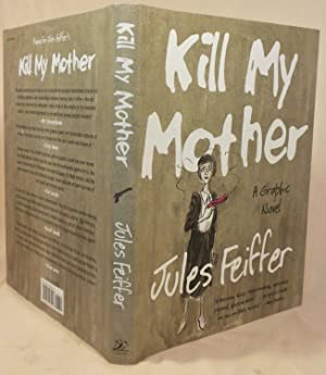 Kill My Mother: A Graphic Novel: Jules Feiffer