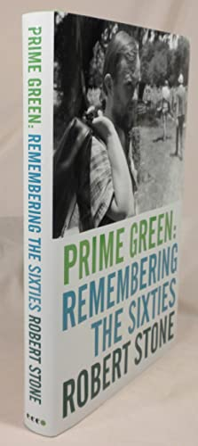 Prime Green: Remembering the Sixties: Robert Stone