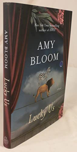 Lucky Us: Amy Bloom