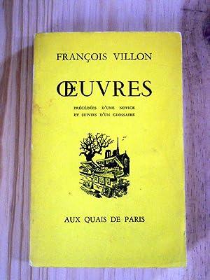 Oeuvres précédées d'une notice et suivies d'un: FRANçOIS VILLON