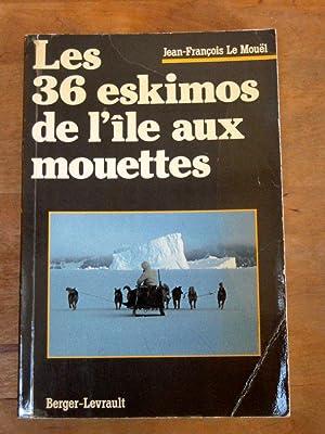 Les 36 eskimos de l'île aux mouettes: LE MOUËL JEAN-FRANçOIS