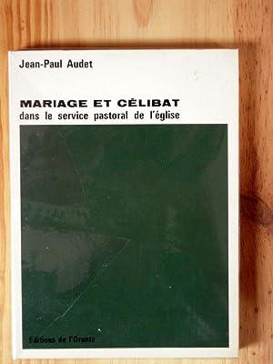 Mariage et célibat dans le service pastoral: AUDET JEAN-PAUL