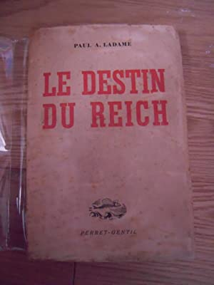 Le destin du Reich: PAUL A. LADAME