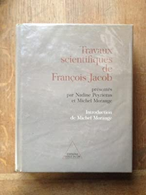 Travaux scientifiques de François Jacob: FRANçOIS JACOB,NADINE PEYRIERAS,MICHEL MORANGE