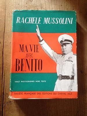 Ma vie avec Bénito: RACHèLE MUSSOLINI