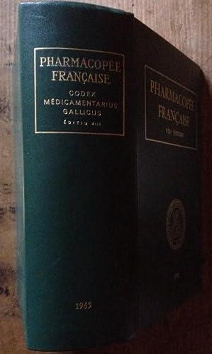 Pharmacopée française VIIIe édition: CODEX FRANçAIS, RéDIGéE PAR ORDRE DU ...