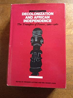 Decolonization and African Independence - The Transfers of Power, 1960-1980: COLLECTIF