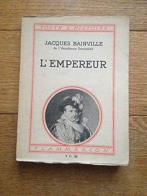 L'empereur: JACQUES BAINVILLE