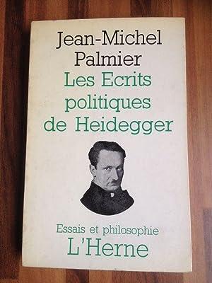 Les écrits politiques de Heidegger: JEAN-MICHEL PALMIER