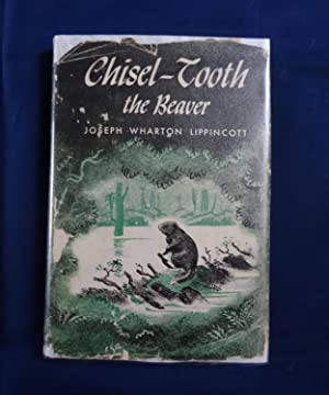 Chisel-Tooth the Beaver: Lippincott, Joseph Wharton