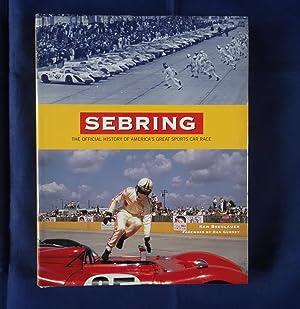 Sebring. The Official History of America's Great: Breslauer, Ken. Gurney,