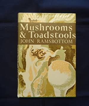 Mushrooms & Toadstools. The New Naturalist No.7: Ramsbottom, John