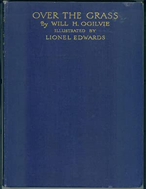 Over the Grass [SIGNED COPY]: Ogilvie, Will H.