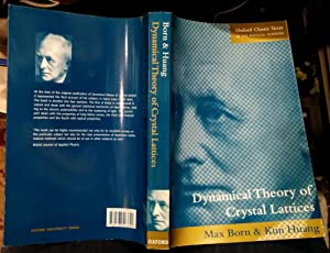 Dynamical Theory of Crystal Lattices: Born, Max; Huang,
