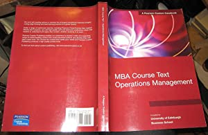 Custom Casebook: MBA Course Text Operations Management: University of Edinburgh
