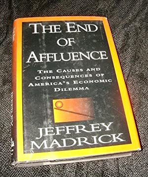 The End of Affluence: The Causes and Consequences of America's Economic Dilemma
