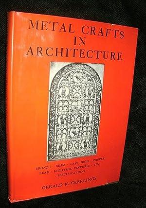 Metal Crafts in Architecture: Bronze, Brass, Cast: Geerlings, Gerald K.