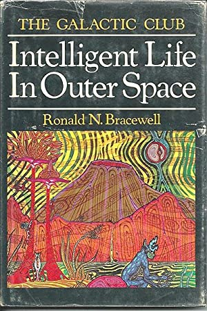 The Galactic Club: Intelligent Life Outer Space: Bracewell, Ronald N.