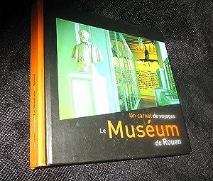 Le Museum De Rouen: Un Carnet De Voyages: Eliot, Benoit and Stephanie Rioland