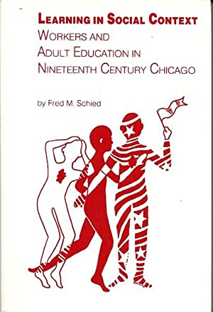 Learning in Social Context: Workers and Adult Education in Nineteenth Century Chicago