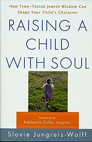 Raising a Child with a Soul: How: Jungreis-Wolff, Slovie