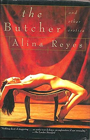 The Butcher and Other Erotica: Reyes, Alina