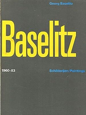 Georg Baselitz: Schilderijen/Paintings 1960 - 83