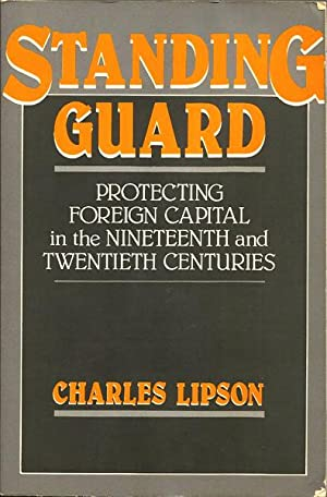 Standing Guard: Protecting Foreign Capital in the Nineteenth and Twentieth Centuries