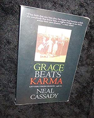 Grace Beats Karma: Letters from Prison, 1958: Cassady, Neal