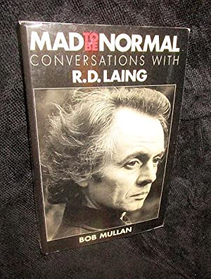 Mad to be Normal: Conversations with R.D. Laing