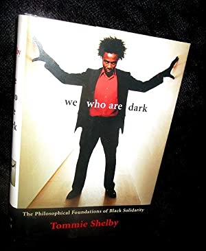 We Who are Dark: The Philosophical Foundation of Black Solidarity