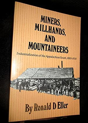Miners, Millhands, and Mountaineers: Industrialization of the: Eller, Ronald D.