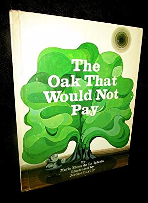 The Oak That Would Not Pay