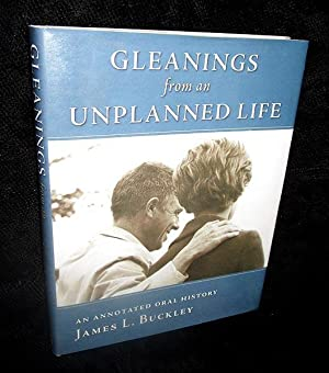 Gleanings from an Unplanned Life: An Annotated Oral History