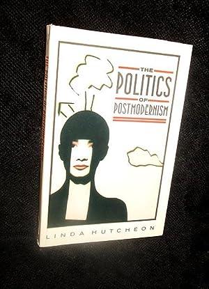The Politics of Postmodernism: Hutcheon, Linda