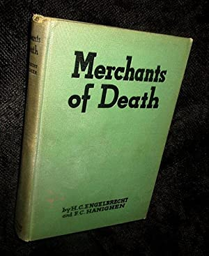 Merchants of Death: A Study of the: Engelbrecht, H.C. and
