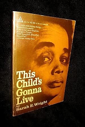 This Child's Gonna Live: Wright, Sarah E.