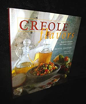 Creole Flavors: Recipes for Marinades, Rubs, Sauces, and Spices